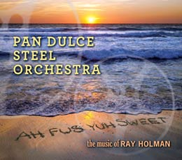 "Pan Dulce Steel Orchestra cd ""Ah Fus Yuh Sweet"""
